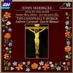 John Merbecke: Missa Per arma lustite; Domine Ihesu Christe; Ave Dei patris filia