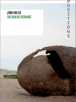 John Miller: The Ruin of Exchange - Alberro, Alexander (Editor), and Kelley, Mike, and Miller, John