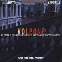 John Musto: Volpone - Anne Carolyn Bird (soprano); Christopher Newcomer (counter tenor); Esther Oh (soprano); Faith Sherman (mezzo-soprano);...