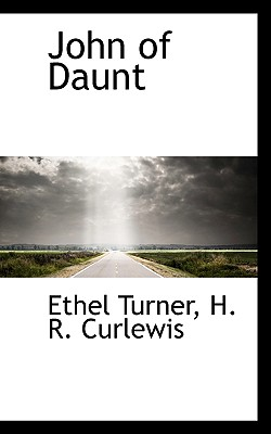 John of Daunt - Turner, Ethel, and Curlewis, H R