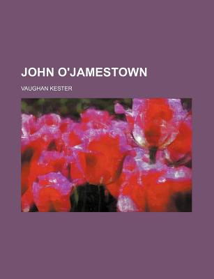 John O'Jamestown - Kester, Vaughan