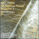 John R. Williamson: Music for Piano, Vol. 1