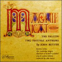 John Rutter: Magnificat; The Falcon; Two Festival Anthems - Andrew Lucas (organ); Cambridge Singers (vocals); John Scott (organ); Patricia Forbes (soprano);...