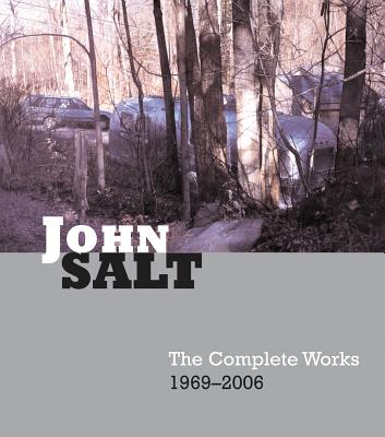 John Salt: The Complete Works 1969-2007 - Chase, Linda