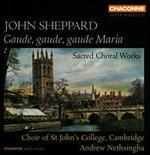 John Sheppard: Gaude, gaude, gaude Maria