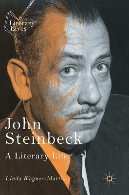 John Steinbeck: A Literary Life - Wagner-Martin, Linda