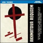 John Tavener: Akhmatova Requiem