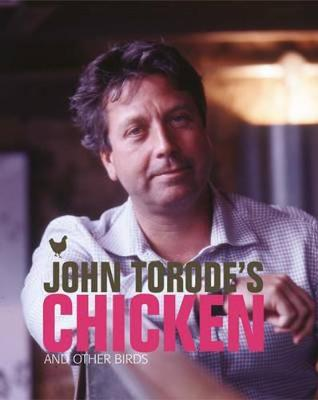 John Torode's Chicken and Other Birds - Torode, John