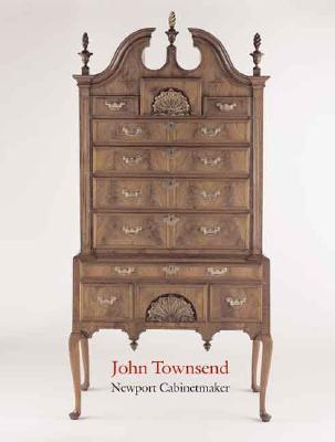 John Townsend: Newport Cabinetmaker -