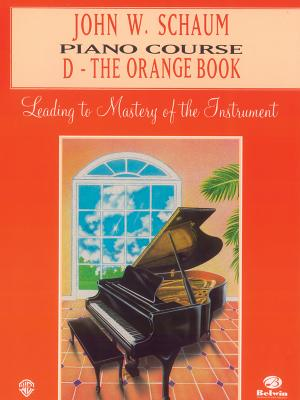 John W. Schaum Piano Course: D: The Orange Book - Schaum, John W