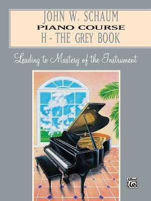 John W. Schaum Piano Course: H -- The Grey Book - Schaum, John W