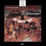 John Ward: Consort Music for 5 and 6 viols