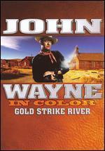 John Wayne: Gold Strike River [In Color]
