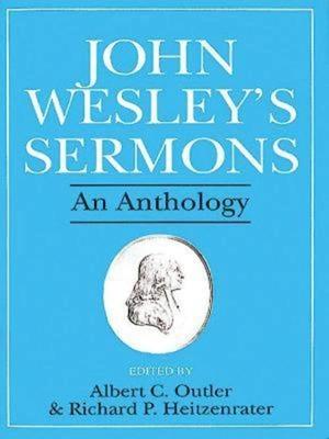 John Wesley's Sermons: An Anthology - Outler, Albert C