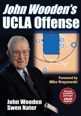 John Wooden's UCLA Offense - Wooden, John, and Nater, Swen