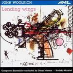 John Woolrich: Lending Wings