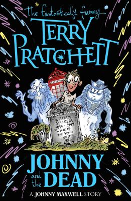 Johnny and the Dead - Pratchett, Terry, and Beech, Mark (Designer)