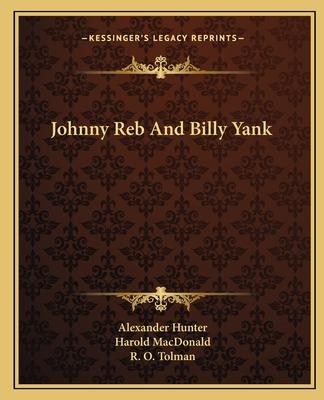 Johnny Reb and Billy Yank - Hunter, Alexander