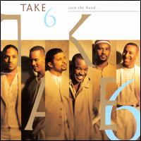 Join the Band - Take 6