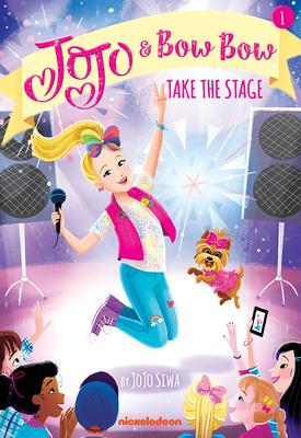 Jojo and Bowbow Take the Stage (Jojo and Bowbow #1) - Siwa, Jojo