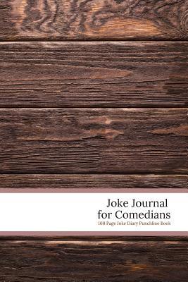 Joke Journal for Comedians - 100 Page Joke Diary Punchline Book: Gift for Comedian and Jokesters - Winston, Tom