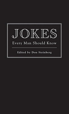 Jokes Every Man Should Know - Steinberg, Don (Editor)