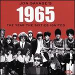 Jon Savage's 1965: Year the 60s Ignited