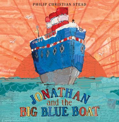 Jonathan and the Big Blue Boat - Stead, Philip C
