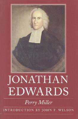 Jonathan Edwards - Miller, Perry, Professor, and Wilson, John F (Introduction by)