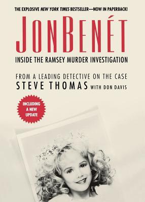 JonBenet: Inside the Ramsey Murder Investigation - Thomas, Steve, and Davis, Donald A