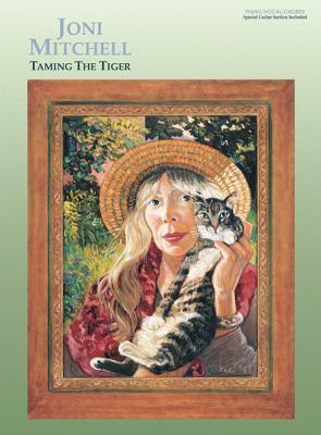 Joni Mitchell -- Taming the Tiger: Piano/Vocal/Chords - Mitchell, Joni