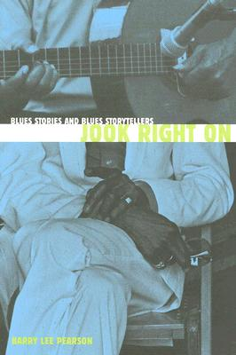 Jook Right on: Blues Stories and Blues Storytellers - Pearson, Barry Lee