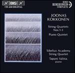 Joonas Kokkonen: String Quartets Nos. 1 - 3; Piano Quintet