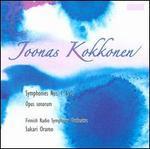 Joonas Kokkonen: Symphonies Nos. 1 & 2; Opus sonorum