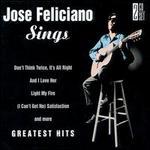 Jose Feliciano Sings: Greatest Hits