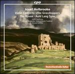 """Josef Holbrooke: Violin Concerto """"The Grasshopper""""; The Raven; Auld Lang Syne"""