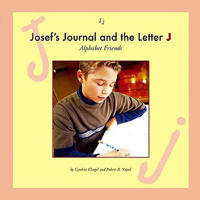 Josef's Journal and the Letter J - Klingel, Cynthia Fitterer, and Noyed, Robert B
