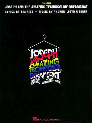 Joseph and the Amazing Technicolor Dreamcoat - Webber, Andrew Lloyd (Composer), and Lloyd Webber, Andrew (Composer)