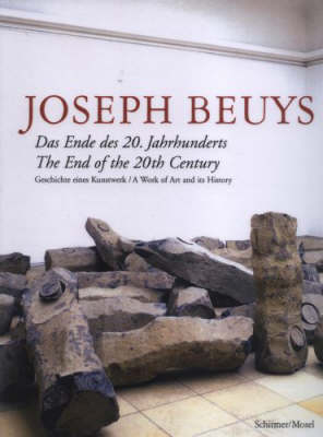 Joseph Beuys: Das Ende Des 20. Jahrhunderts/The End Of The 20th Century - Beuys, Joseph, and Willisch, Susanne (Editor), and Heimberg, Bruno (Editor)