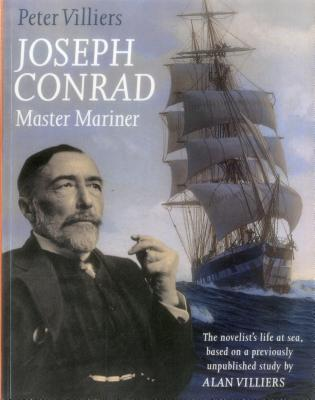 Joseph Conrad: Master Mariner - Villiers, Peter