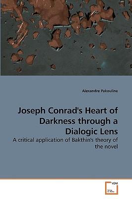 Joseph Conrad's Heart of Darkness Through a Dialogic Lens - Pakouline, Alexandre