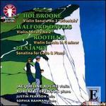 Joseph Holbrooke: Violin Sonata No. 3; Walford Davies: Violin Sonata No. 2; Cyril Rootham: Violin Sonata; Arthur Benj