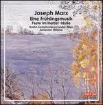Joseph Marx: Eine Fr?hlingsmusik