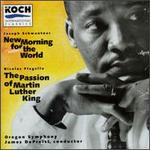 Joseph Schwantner: New Morning for the World; Nicolas Flagello: The Passion of Martin Luther King