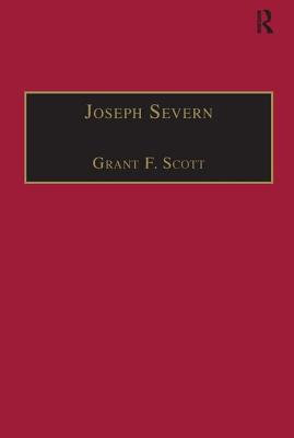 Joseph Severn: Letters and Memoirs - Severn, Joseph