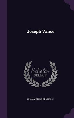 Joseph Vance - De Morgan, William Frend