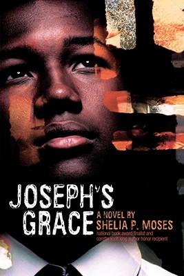 Joseph's Grace - Moses, Shelia P