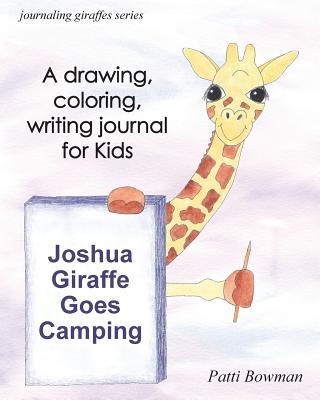 Joshua Giraffe Goes Camping - Bowman, Patti