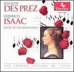 Josquin Des Prez & Heinrich Isaac: Music of the Renaissance