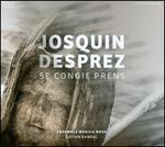Josquin Desprez: Se Congie Prens